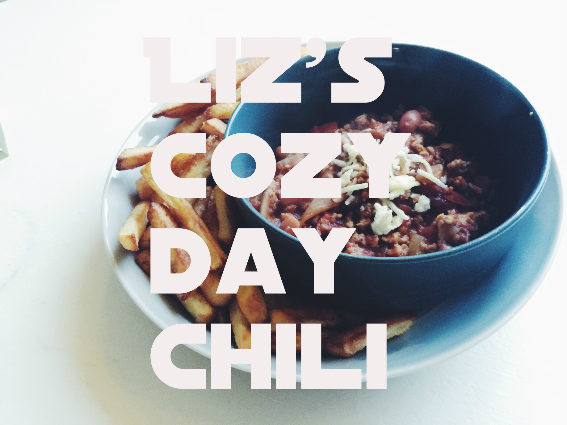 liz's cozy day chili